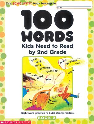 100 Words Kids Need to Read by 2nd Grade By Scholastic News (COR)